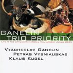 Ganelin Trio Priority – LIVE AT THE LITHUANIAN PHILHARMONY, VILNIUS 2005