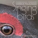 Dainius Pulauskas – SINGING BIRDS