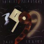 Dainius Pulauskas Jazz Sextet – 1999